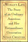 A Woman's Life: The Story of an Ordinary American and Her Extraordinary Generation - Susan Cheever