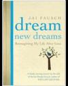 Dream New Dreams: Reimagining My Life After Loss - Jai Pausch