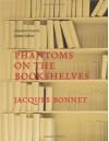 Phantoms on the Bookshelves - Jacques Bonnet