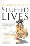 Stuffed Lives - Alastair Scott