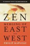 Zen: Merging of East and West - Philip Kapleau