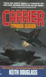 Carrier 14: Typhoon Season - Keith Douglass, Keith Douglass