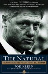 The Natural: The Misunderstood Presidency of Bill Clinton - Joe Klein