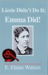 Lizzie Didn't Do It; Emma Did! - Elaine Watson, Adolph Caso