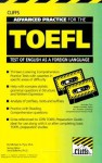 Advanced Practice for the Toefl: Test of English As a Foregin Language (Test Preparation Guides) - CliffsNotes
