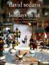 Holidays on Ice (Audio) - David Sedaris, Ann Magnuson, Amy Sedaris