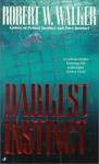 Darkest Instinct - Robert W. Walker