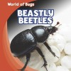 Beastly Beetles - Greg Roza