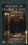 Murder on Gramercy Park - Victoria Thompson