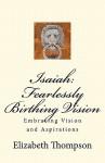 Isaiah: Fearlessly Birthing Vision - Elizabeth Thompson