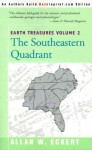 Earth Treasures, Vol. 2: Southeastern Quandrant: Alabama, Florida, Georgia, Kentucky, Mississippi, North Carolina, South Carolina, Tennessee, Virginia, and West Virginia - Allan W. Eckert
