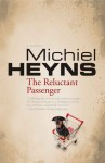 The Reluctant Passenger - Michiel Heyns