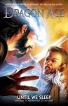 Dragon Age Volume 3: Until We Sleep (Dragon Age (Dark Horse Hardcover)) - David Gaider, Alexander Freed, Dave Marshall, Chad Hardin