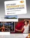 Scott Kelbys Photoshop CS5 für digitale Fotografie: Erfolgsrezepte für Digitalfotografen (DPI Adobe) (German Edition) - Scott Kelby