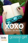 Gossip Girl: XOXO (Kindle Worlds Short Story) - Kodi Scheer