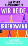 Wir beide, irgendwann (German Edition) - Jay Asher, Knut Krüger