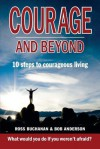Courage and Beyond - Ross Buchanan, Bob Anderson