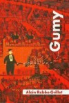 Gumy - Alain Robbe-Grillet
