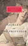 Shirley and The Professor - Charlotte Brontë, Rebecca Fraser