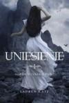 Uniesienie ( Fallen #4 ) - Lauren Kate