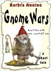 Gnome Wars - Barbra Annino