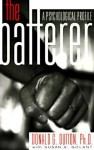 The Batterer: A Psychological Profile - Donald G. Dutton, Susan K. Golant