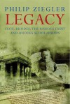 Legacy: Cecil Rhodes, the Rhodes Trust and Rhodes Scholarships - Philip Ziegler