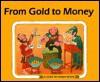 From Gold to Money - Ali Mitgutsch, Annegert Fuchshuber
