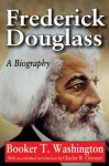 Frederick Douglass: A Biography - Booker T Washington, Charles W Chesnutt
