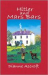 Hitler and Mars Bars - Dianne Ascroft