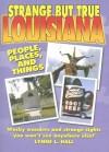 Strange But True Louisiana - Lynne L. Hall