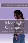 Moonlight Champion - Jessica Coulter Smith