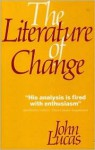 The Literature Of Change: Studies In The Nineteenth Century Provincial Novel - John Lucas