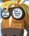 When and Why Did the Horse Fly?: Knowing and Using Question Words - Cari Meister, Marek Jagucki, Terry Flaherty