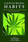 Consuming Habits: Global and Historical Perspectives on How Cultures Define Drugs - Jordan Goodman, Paul E. Lovejoy, Andrew Sherratt