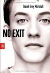 No Exit - Daniel Grey Marshall, Friederike Levin
