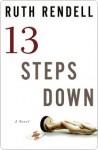 Thirteen Steps Down: A Novel - Ruth Rendell