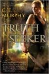 Truthseeker (Worldwalker Duology #1) - C.E. Murphy