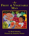 A Fruit & Vegetable Man - Roni Schotter, Jeanette Winter