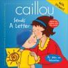 Caillou: Sends a Letter - Joceline Sanschagrin, Claude Lapierre