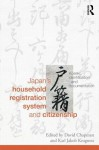 Citizenship and Japan S Household Registration System: The State and Social Control - David Chapman, Karl Jakob Krogness
