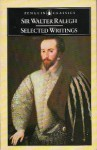 Selected Writings - Walter Raleigh, Gerald Hammond