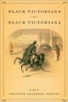Black Victorians/Black Victoriana - Gretchen Holbrook Gerzina, Joan Anim-Addo, John Turner, Jeffrey Green