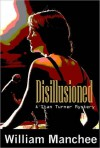 Disillusioned (A Stan Turner Mystery #9) - William Manchee