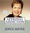 Approval Addiction: Overcoming Your Need to Please Everyone (Audio) - Joyce Meyer, Pat Lentz