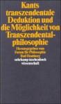 Kants transzendentale Deduktion und die Möglichkeit von Transzendentalphilosophie - Siegfried Blasche, Wolfgang R. Köhler, Wolfgang Kuhlmann, Peter Rohs