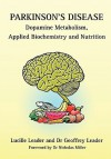 Parkinson's Disease Dopamine Metabolism, Applied Biochemistry and Nutrition - Lucille Leader, Geoffrey Leader, Nicholas Miller