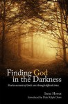 Finding God in the Darkness: Twelve Accounts of God S Care Through Difficult Times - Irene Howat