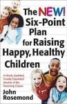 The New Six-Point Plan for Raising Happy, Healthy Children - John Rosemond