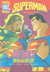 The Deadly Double (DC Super Heroes: Superman Series) - David Seidman, Erik Doescher, Mike DeCarlo, Lee Loughridge